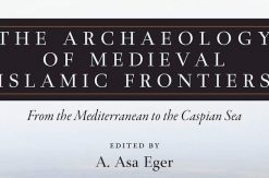 P03_The Archaeology of medieval islamic frontiers